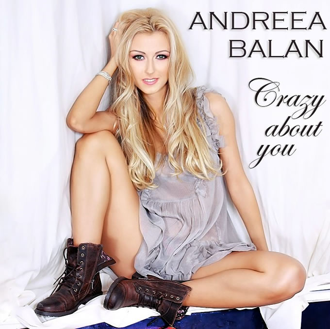 Andreea Balan - Crazy About You