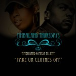 Timbaland si Missy Elliot - Take your clothes off