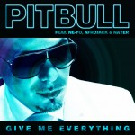 Pitbull – Give Me Everything featuring. Ne-Yo, Afrojack, Nayer
