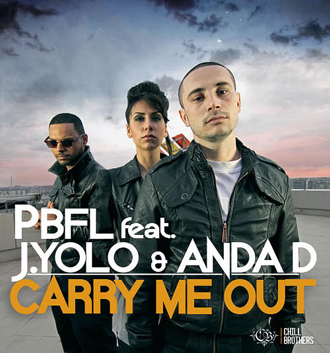 Pbfl, J.Yolo si Anda Dimitriu - Carry me out