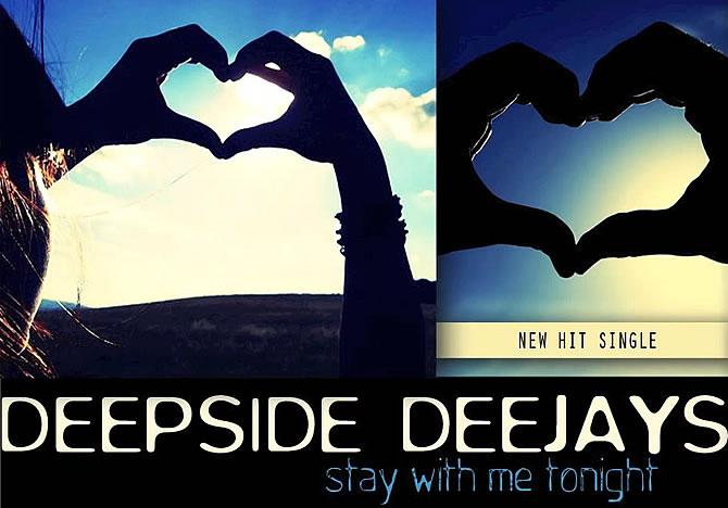 Deepside Deejays - Stay with me tonight