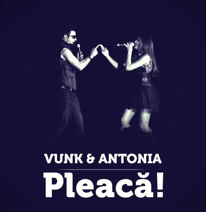Single | Vunk featuring Antonia - Pleaca!