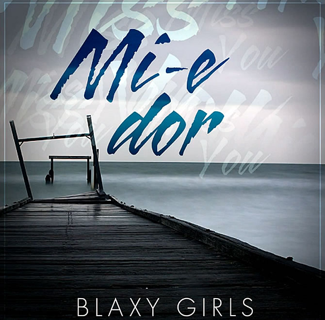 Blaxy Girls - Mi-e dor si respectiv Miss you