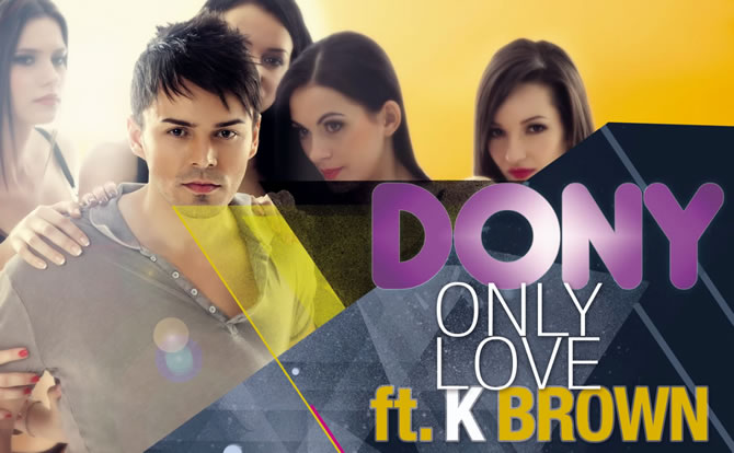 Dony featuring K-Brown - Only Love