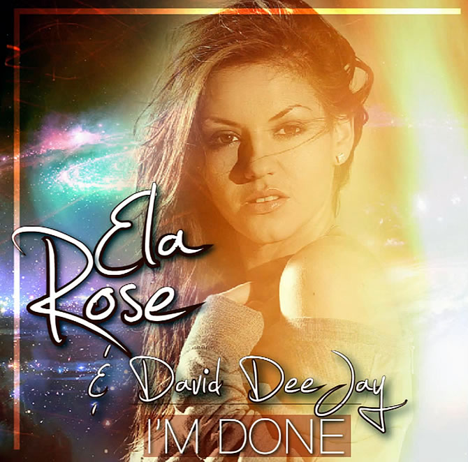 Ela Rose featuring David Deejay - I'm done