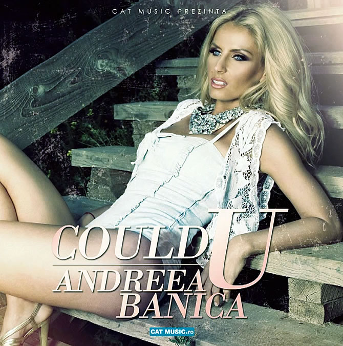 Andreea Banica - Could you