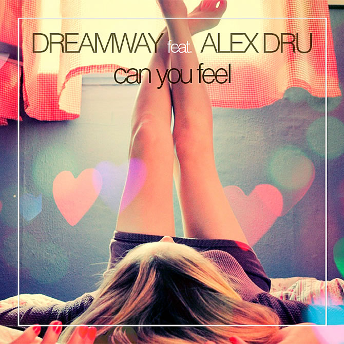 Dreamway featuring Alex Dru - Can you feel