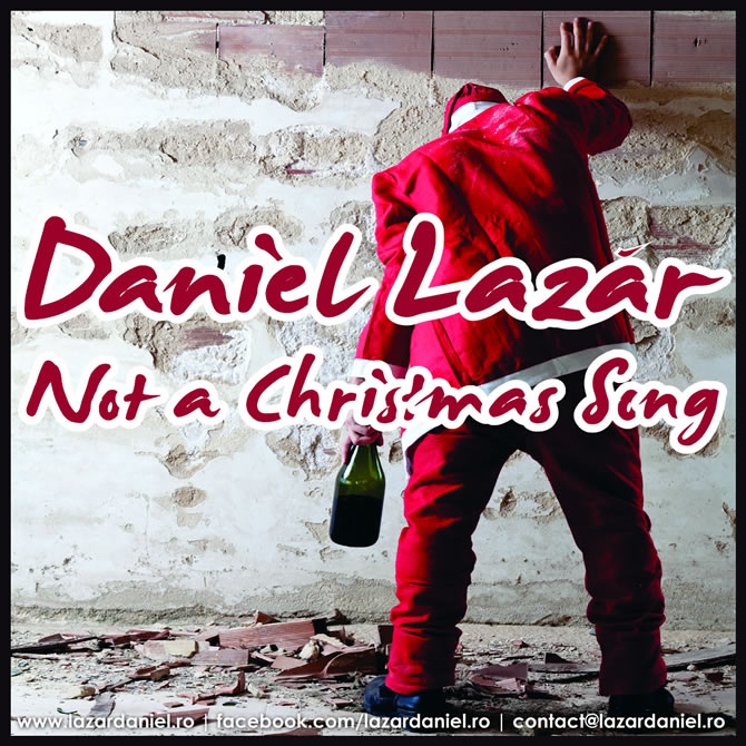 """Not a Christmas Song"" este primul single oficial promovat de pe ""Not a Christmas Album"" al lui Daniel Lazar"