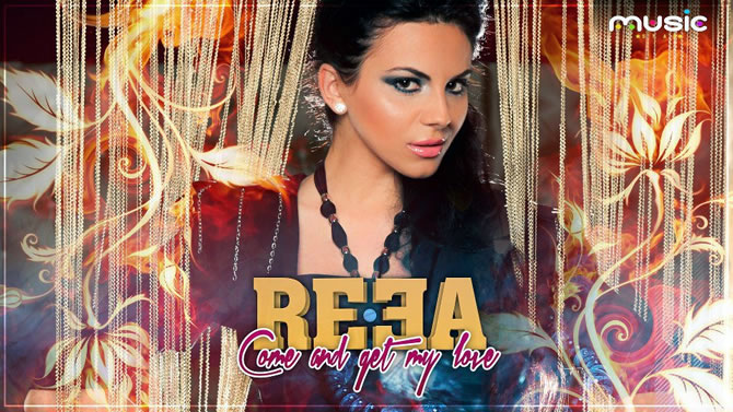 "Reea a lansat noul single, ""Come and get my love"""