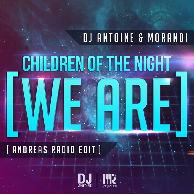 Dj Antoine featuring Morandi - Children of the night