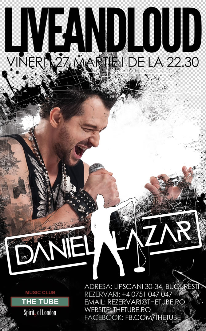 #LIVEANDLOUD, turneul indoor al lui Daniel Lazar continua vineri cu un nou episod in The Tube Bucuresti