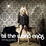 Britney Spears featuring Nicki Minaj and Kesha - Till the Worls Ends