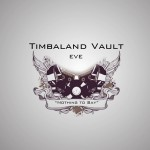 Single | Timbaland featuring Eve - Nothing to say