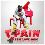 T-Pain feat. Chris Brown – Best Love Song